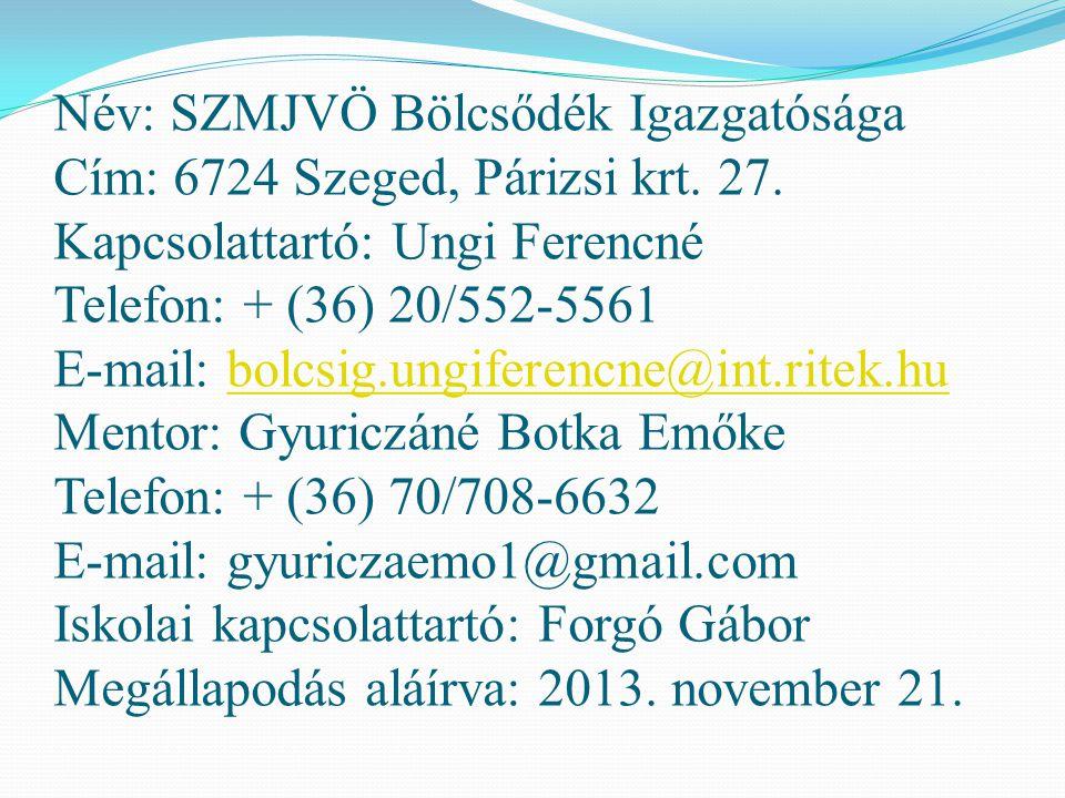 Név: SZMJVÖ Bölcsődék Igazgatósága Cím: 6724 Szeged, Párizsi krt. 27