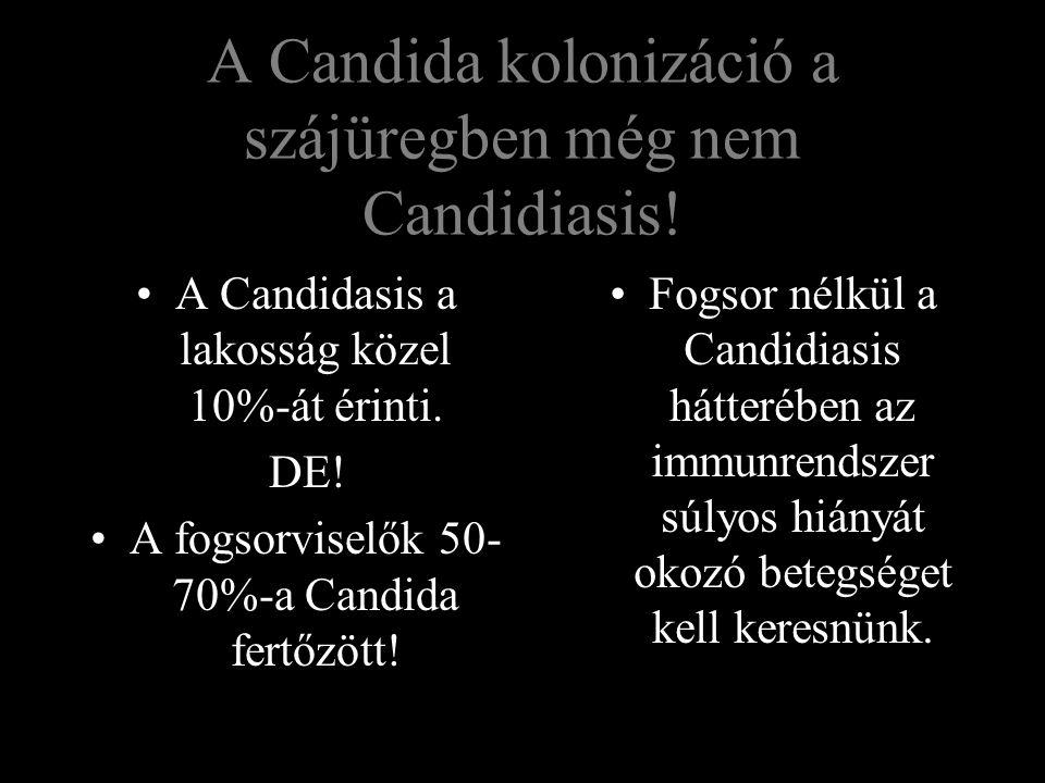 A Candida kolonizáció a szájüregben még nem Candidiasis!