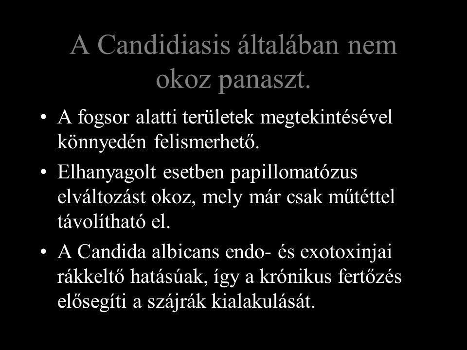 A Candidiasis általában nem okoz panaszt.