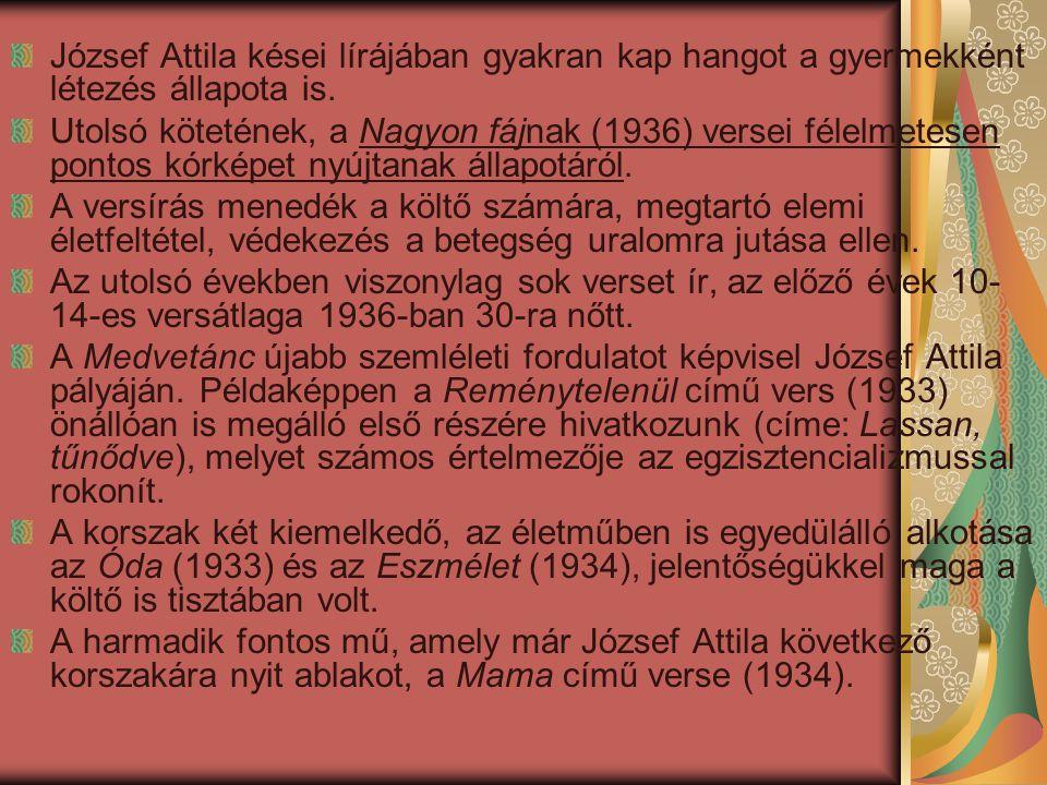 József Attila kései lírájában gyakran kap hangot a gyermekként létezés állapota is.