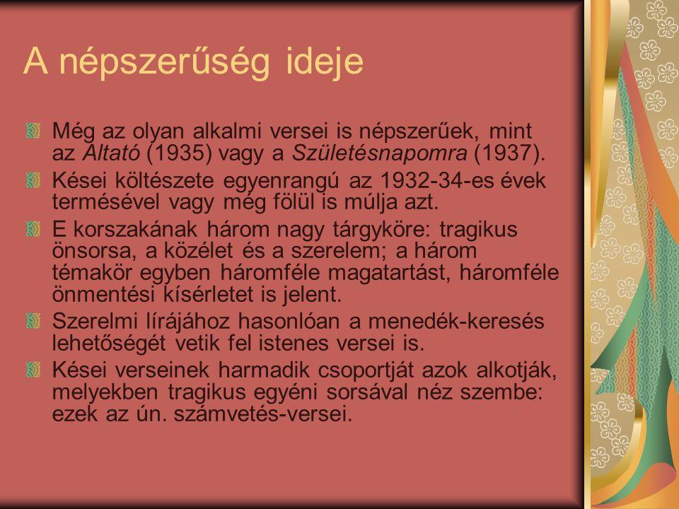 A népszerűség ideje Még az olyan alkalmi versei is népszerűek, mint az Altató (1935) vagy a Születésnapomra (1937).
