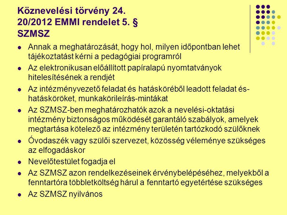 Köznevelési törvény 24. 20/2012 EMMI rendelet 5. § SZMSZ