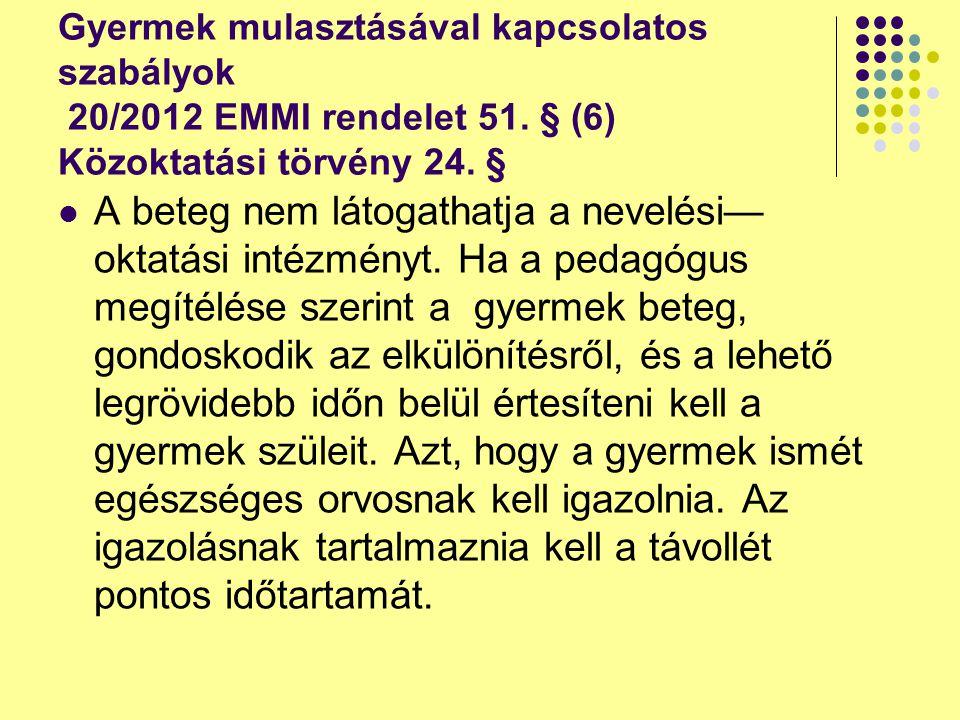 Gyermek mulasztásával kapcsolatos szabályok 20/2012 EMMI rendelet 51