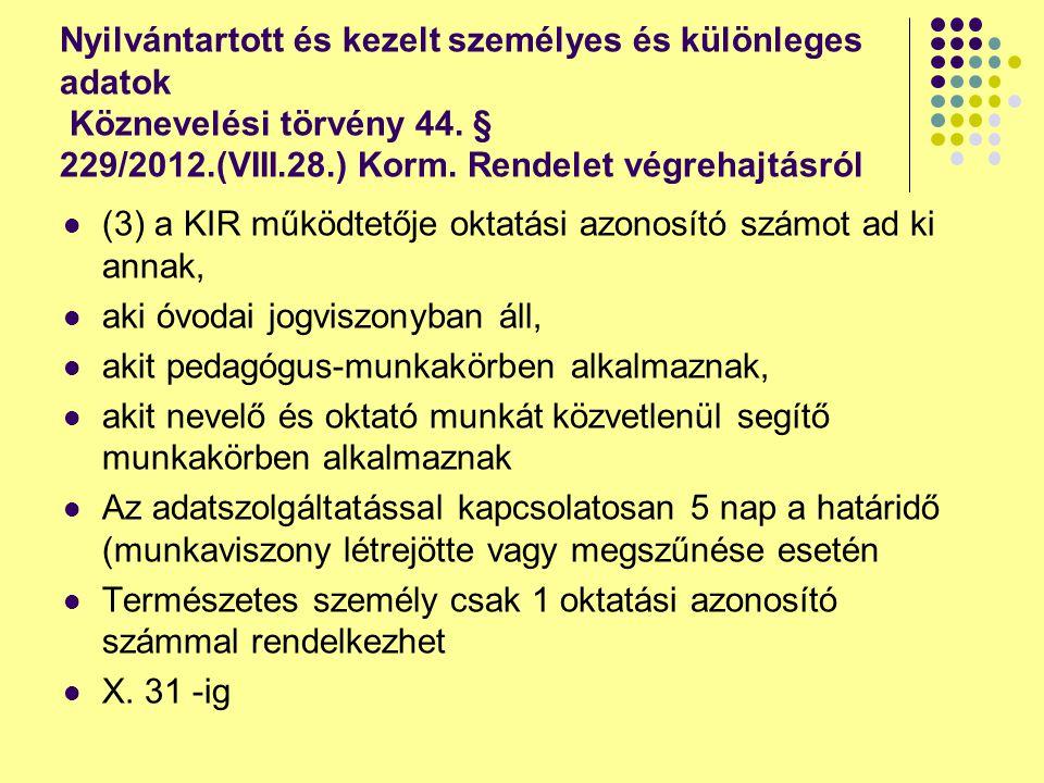 Nyilvántartott és kezelt személyes és különleges adatok Köznevelési törvény 44. § 229/2012.(VIII.28.) Korm. Rendelet végrehajtásról