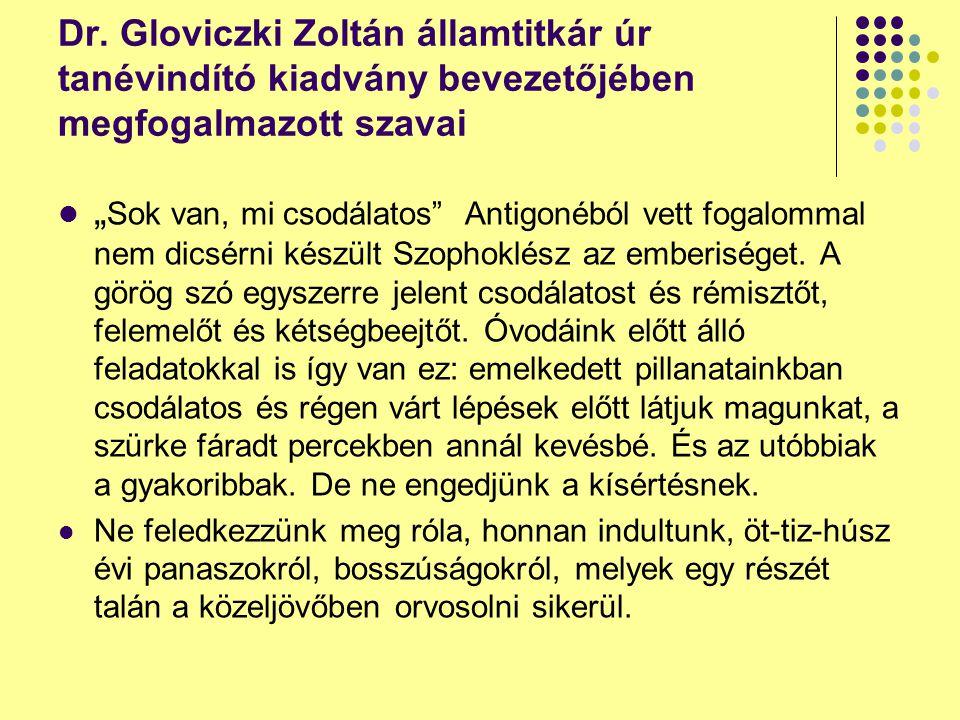 Dr. Gloviczki Zoltán államtitkár úr tanévindító kiadvány bevezetőjében megfogalmazott szavai