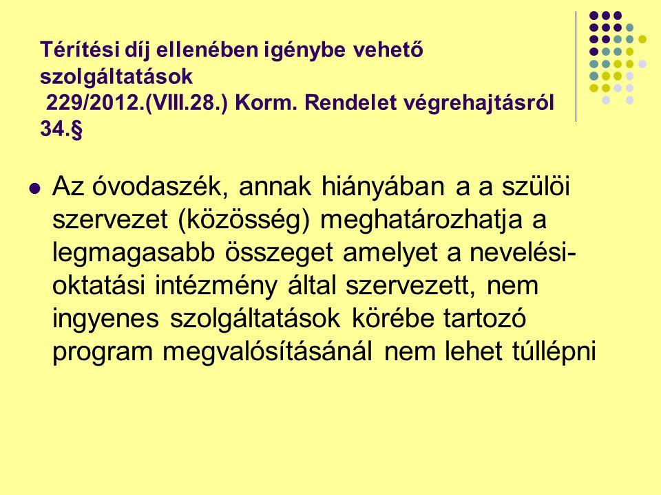 Térítési díj ellenében igénybe vehető szolgáltatások 229/2012. (VIII