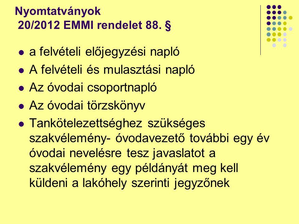 Nyomtatványok 20/2012 EMMI rendelet 88. §