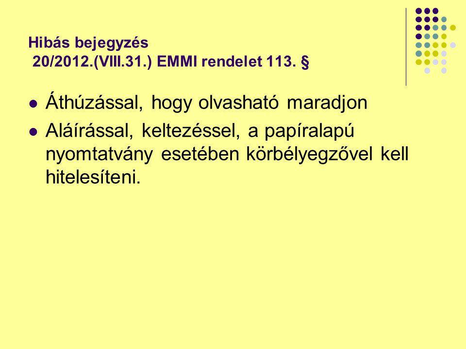 Hibás bejegyzés 20/2012.(VIII.31.) EMMI rendelet 113. §