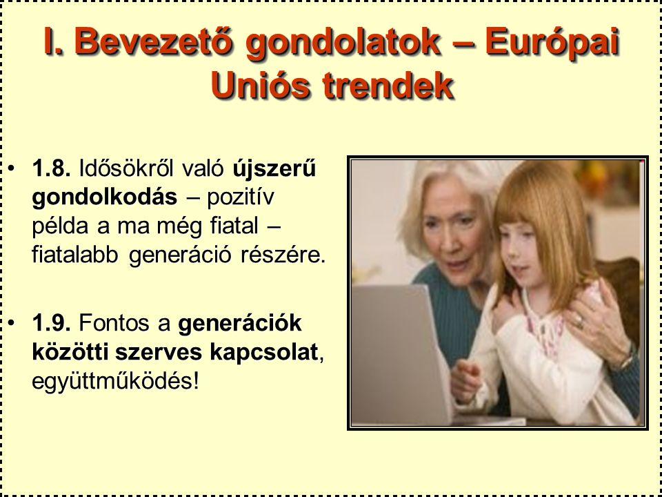 I. Bevezető gondolatok – Európai Uniós trendek