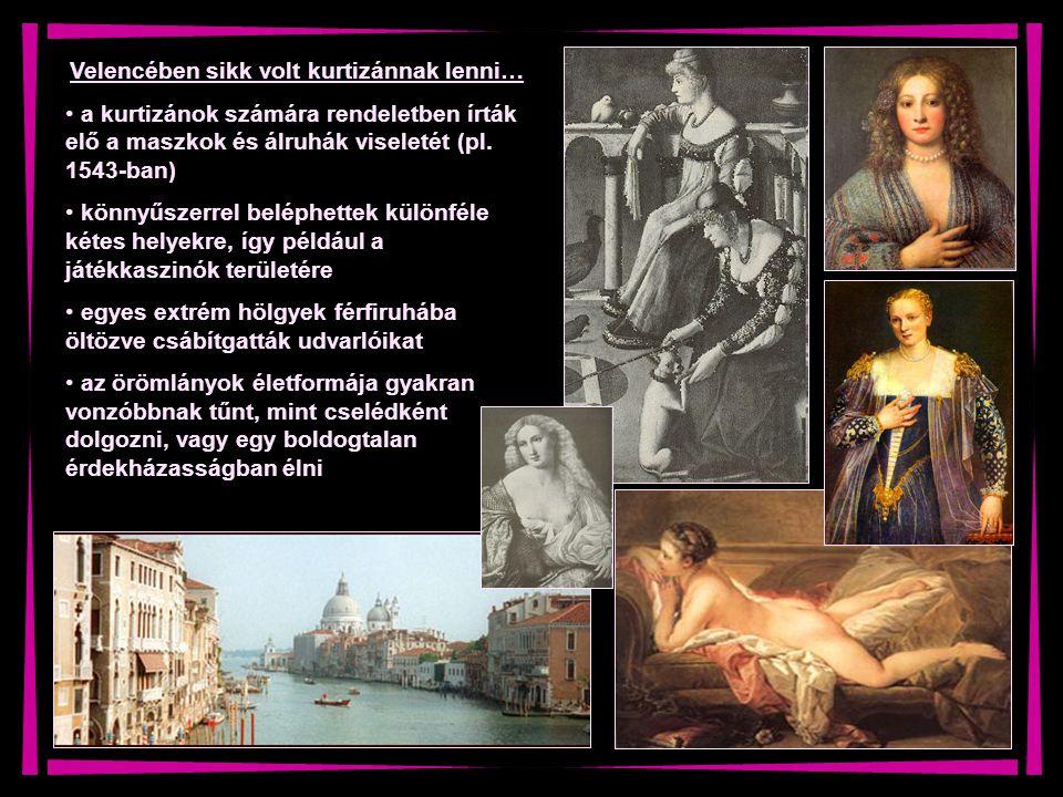 Velencében sikk volt kurtizánnak lenni…