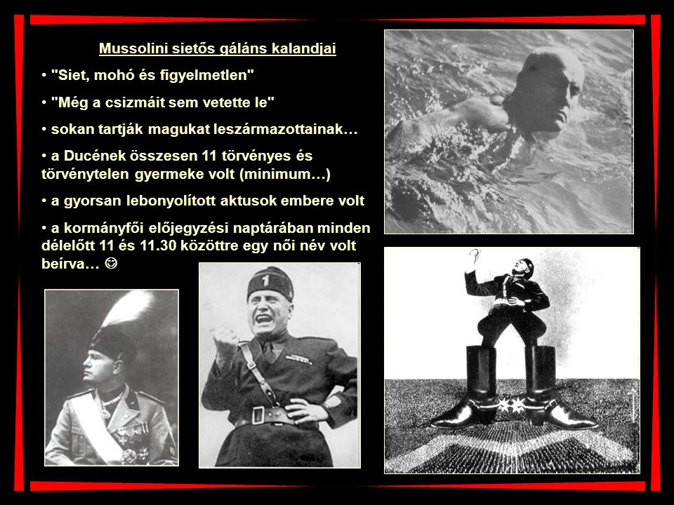 Mussolini sietős gáláns kalandjai