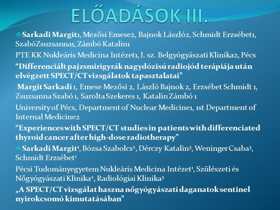 ELŐADÁSOK III. Sarkadi Margit1, Mezősi Emese2, Bajnok László2, Schmidt Erzsébet1, SzabóZsuzsanna1, Zámbó Katalin1.