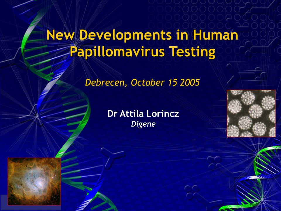 New Developments in Human Papillomavirus Testing