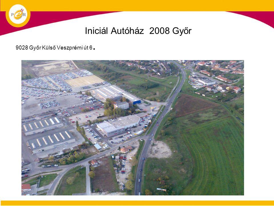 Iniciál Autóház 2008 Győr 9028 Győr Külső Veszprémi út 6.