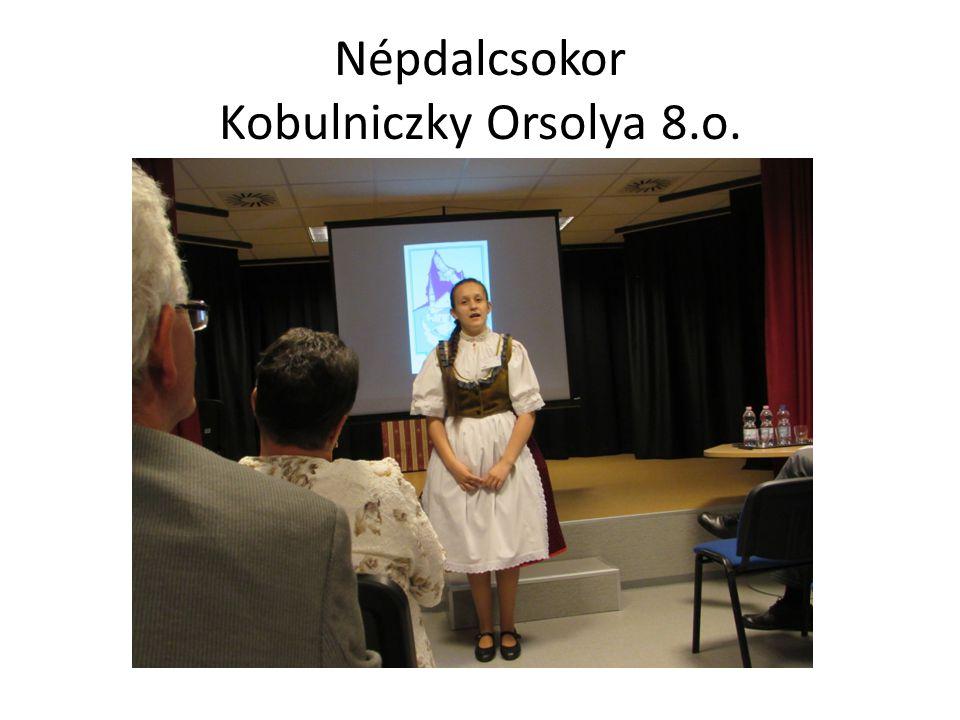 Népdalcsokor Kobulniczky Orsolya 8.o.