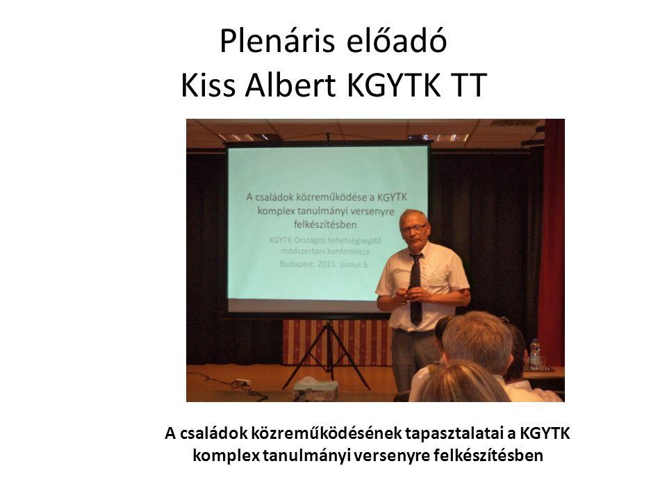 Plenáris előadó Kiss Albert KGYTK TT
