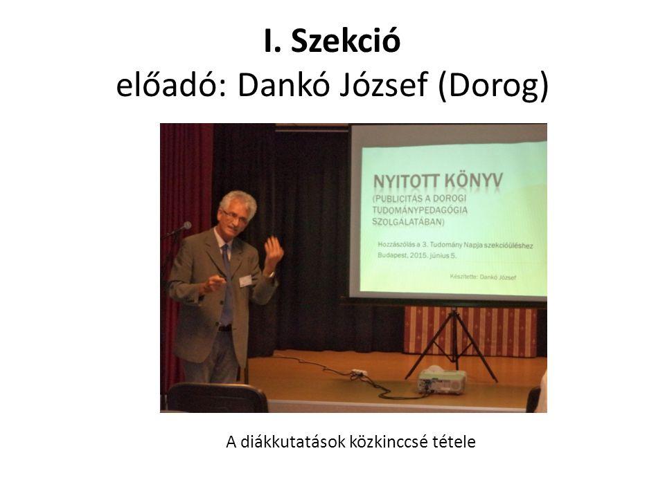 I. Szekció előadó: Dankó József (Dorog)