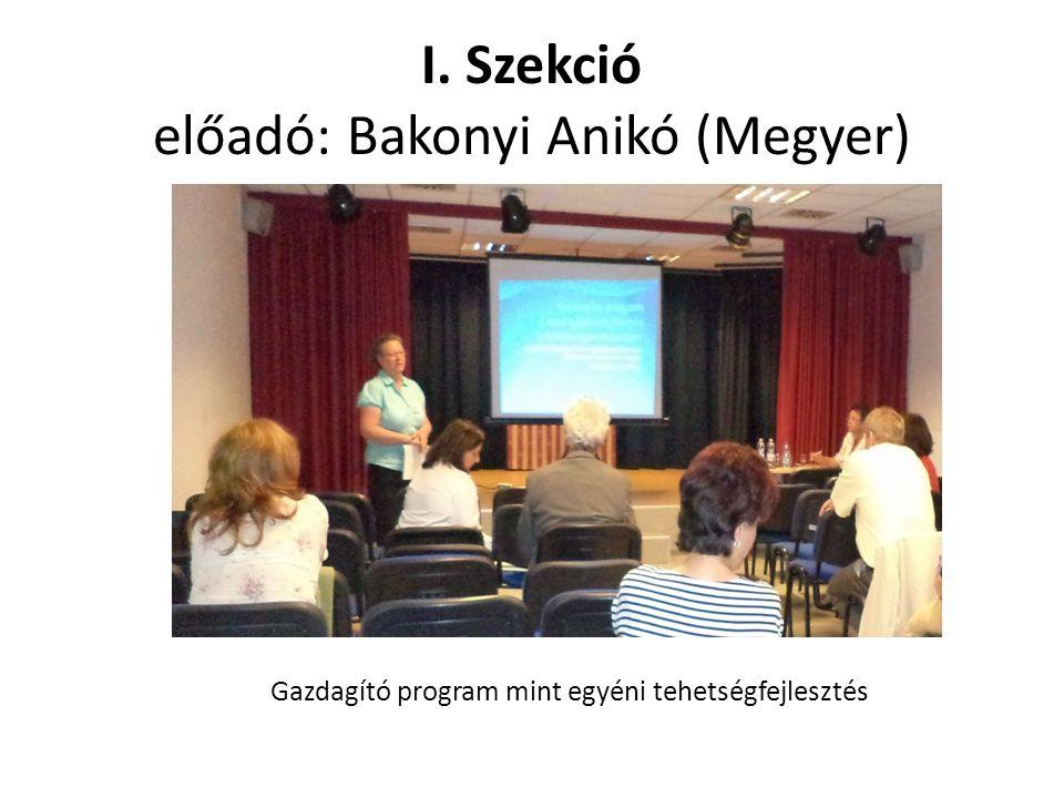 I. Szekció előadó: Bakonyi Anikó (Megyer)