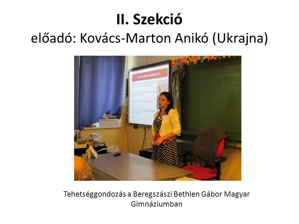 II. Szekció előadó: Kovács-Marton Anikó (Ukrajna)