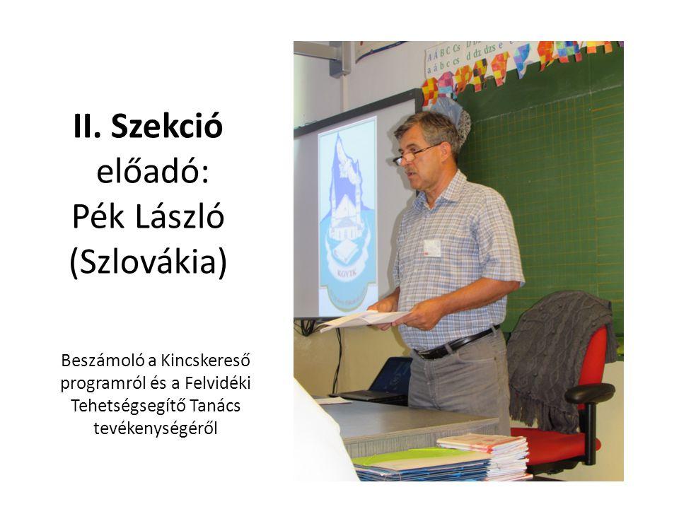II. Szekció előadó: Pék László (Szlovákia)