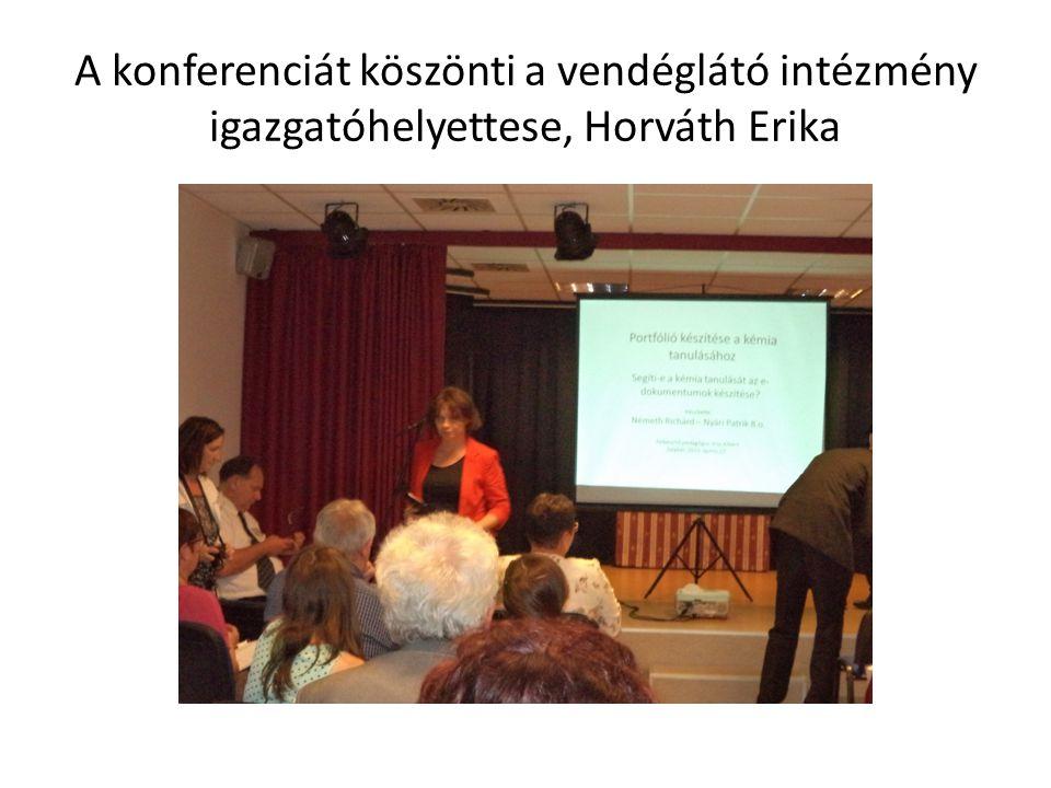 A konferenciát köszönti a vendéglátó intézmény igazgatóhelyettese, Horváth Erika