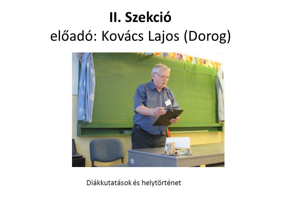 II. Szekció előadó: Kovács Lajos (Dorog)