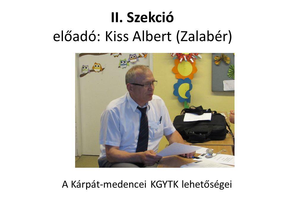 II. Szekció előadó: Kiss Albert (Zalabér)