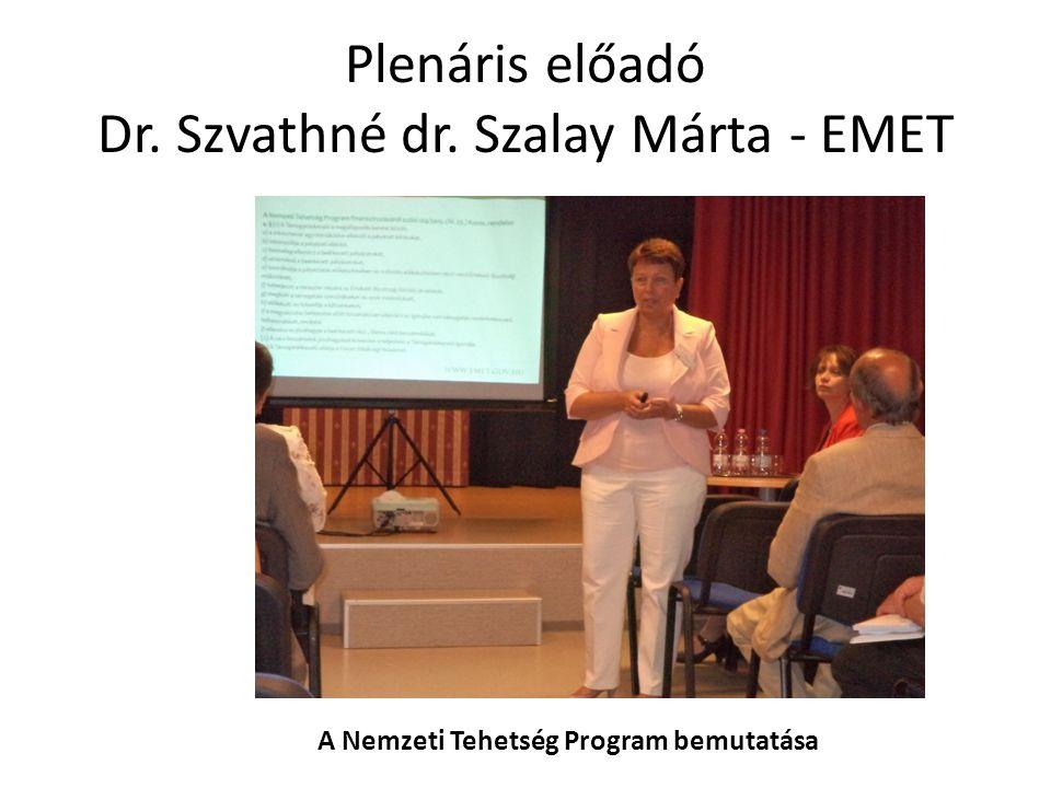 Plenáris előadó Dr. Szvathné dr. Szalay Márta - EMET