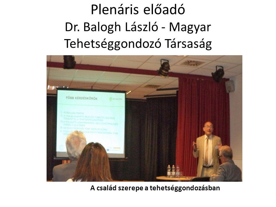 Plenáris előadó Dr. Balogh László - Magyar Tehetséggondozó Társaság