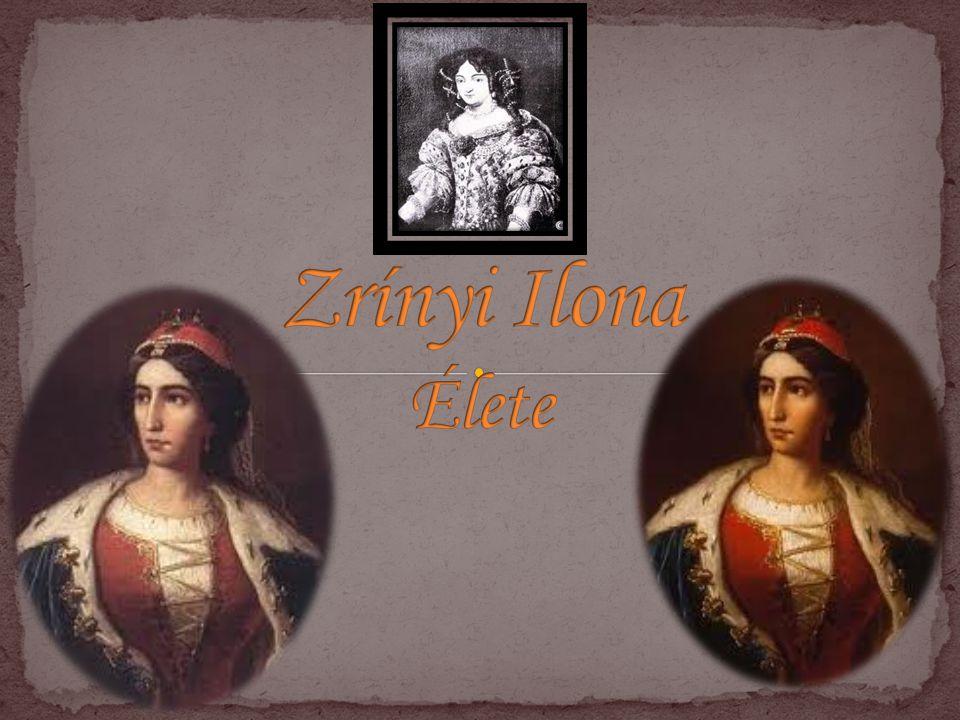Zrínyi Ilona Élete