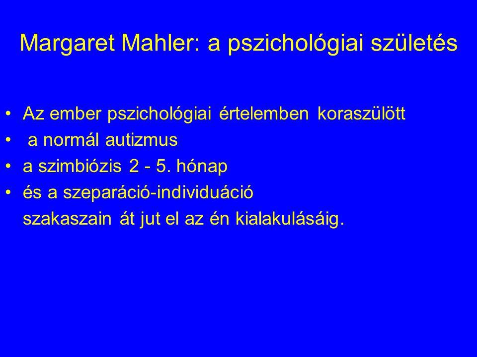 Margaret Mahler: a pszichológiai születés