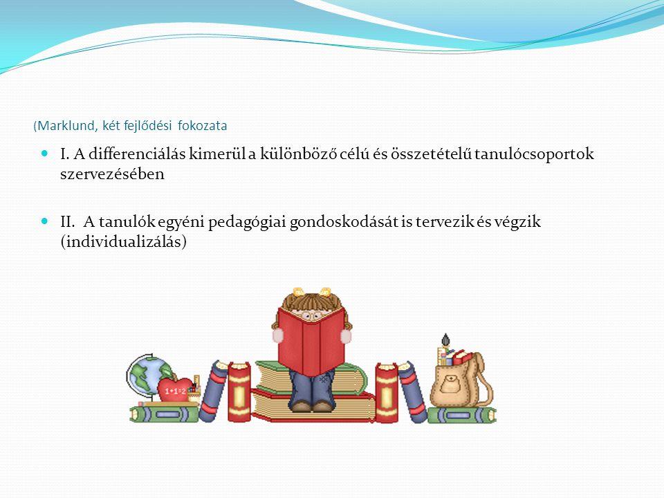 (Marklund, két fejlődési fokozata