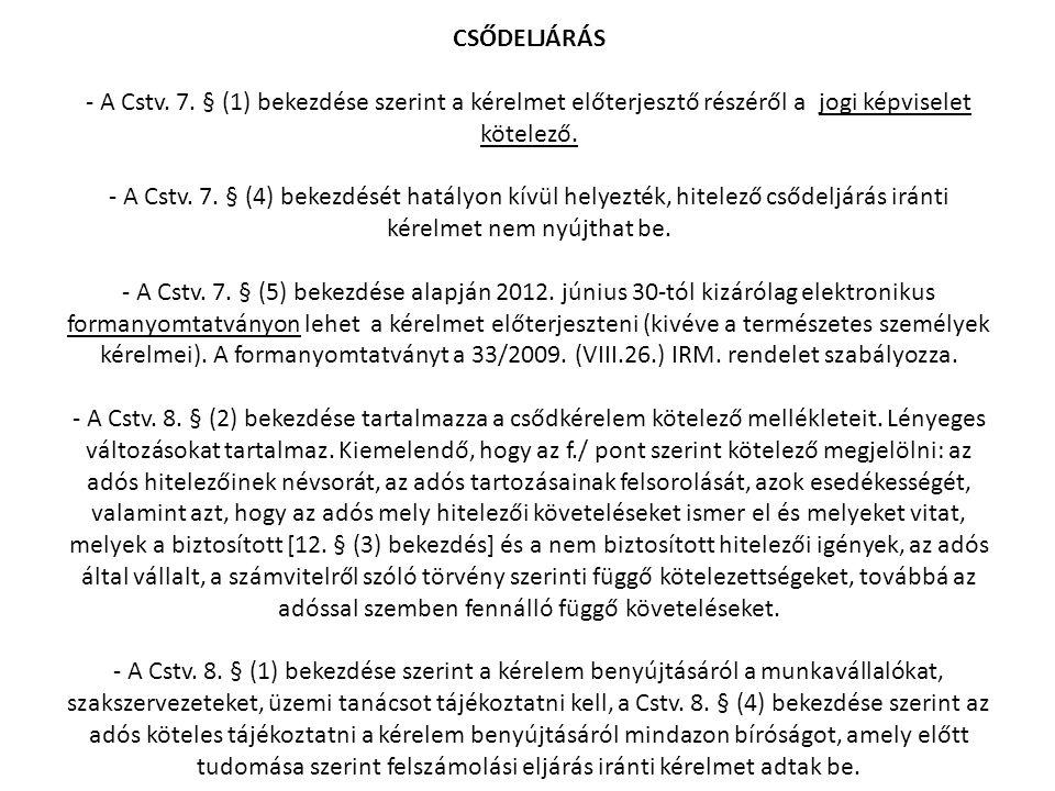 CSŐDELJÁRÁS - A Cstv. 7.