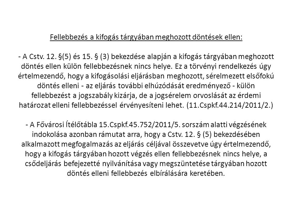 Fellebbezés a kifogás tárgyában meghozott döntések ellen: - A Cstv. 12