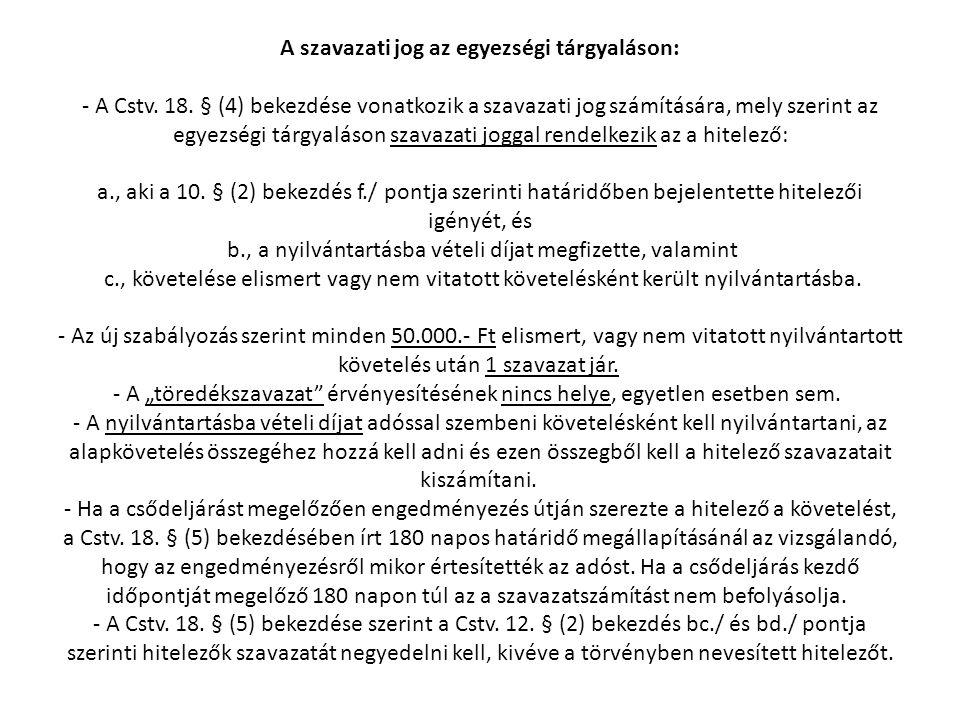 A szavazati jog az egyezségi tárgyaláson: - A Cstv. 18