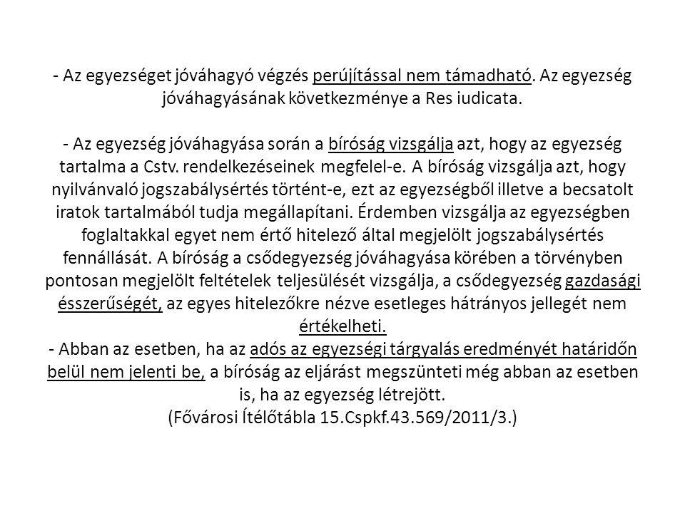 - Az egyezséget jóváhagyó végzés perújítással nem támadható