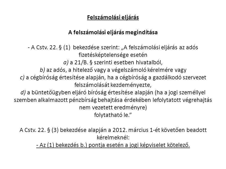 Felszámolási eljárás A felszámolási eljárás megindítása - A Cstv. 22