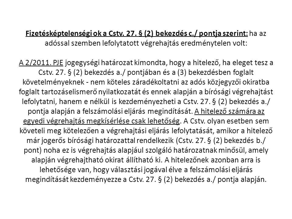 Fizetésképtelenségi ok a Cstv. 27. § (2) bekezdés c