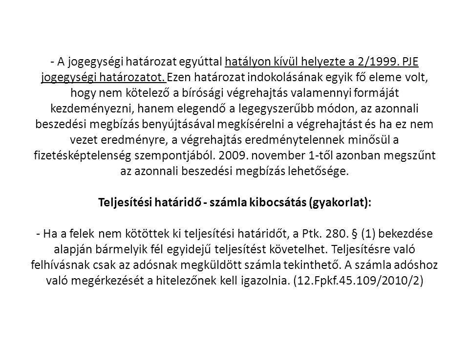 - A jogegységi határozat egyúttal hatályon kívül helyezte a 2/1999