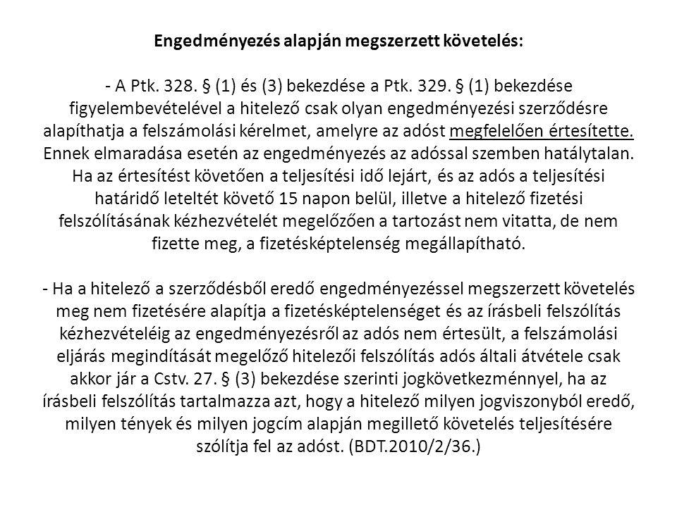 Engedményezés alapján megszerzett követelés: - A Ptk. 328