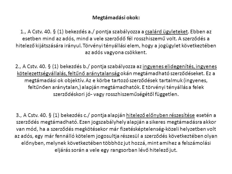 Megtámadási okok: 1. , A Cstv. 40. § (1) bekezdés a