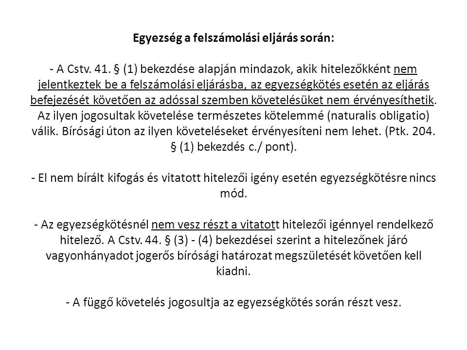 Egyezség a felszámolási eljárás során: - A Cstv. 41