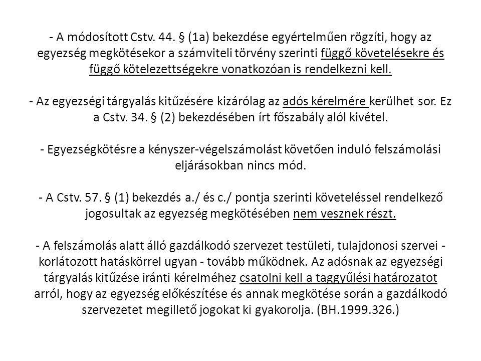 - A módosított Cstv. 44.