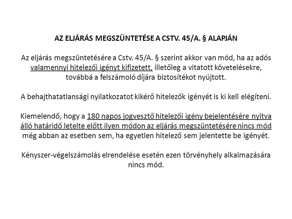 AZ ELJÁRÁS MEGSZÜNTETÉSE A CSTV. 45/A