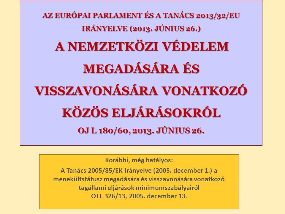 AZ EURÓPAI PARLAMENT ÉS A TANÁCS 2013/32/EU IRÁNYELVE (2013. JÚNIUS 26