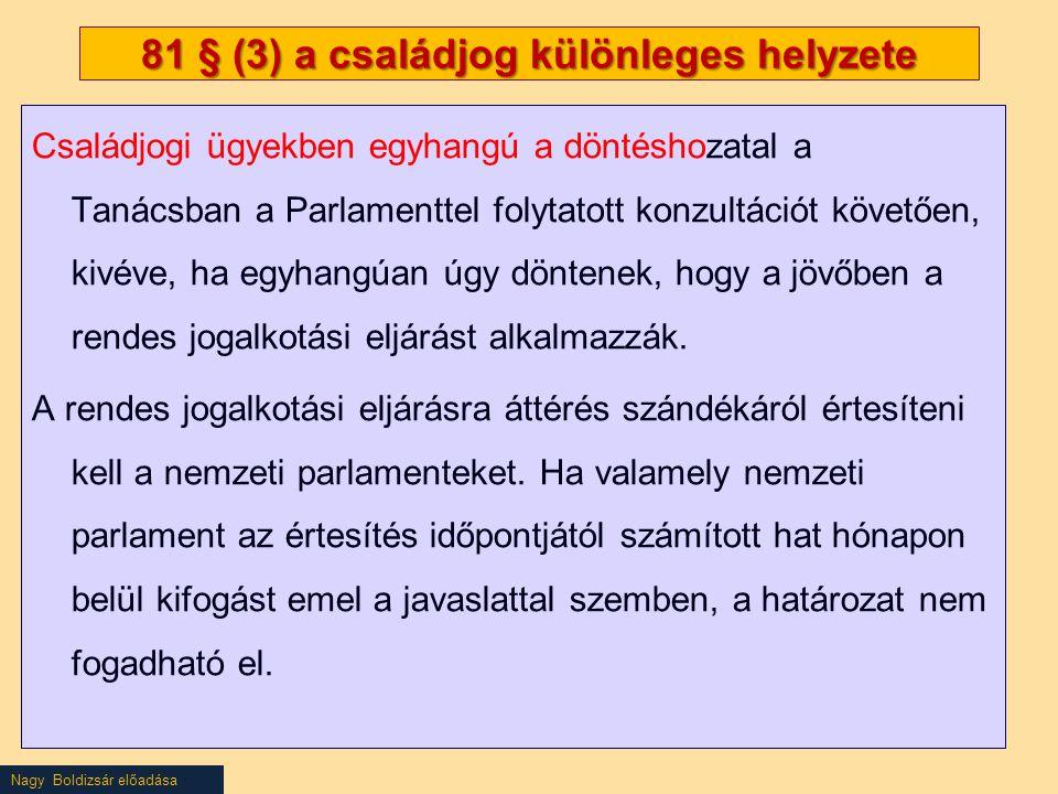 81 § (3) a családjog különleges helyzete