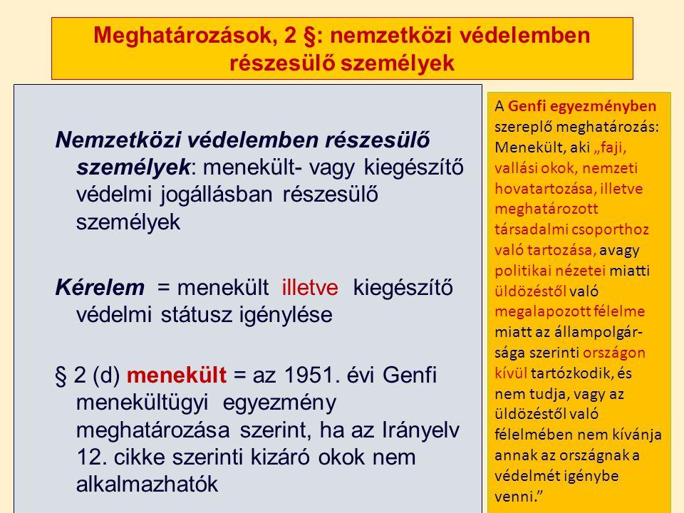 Meghatározások, 2 §: nemzetközi védelemben részesülő személyek