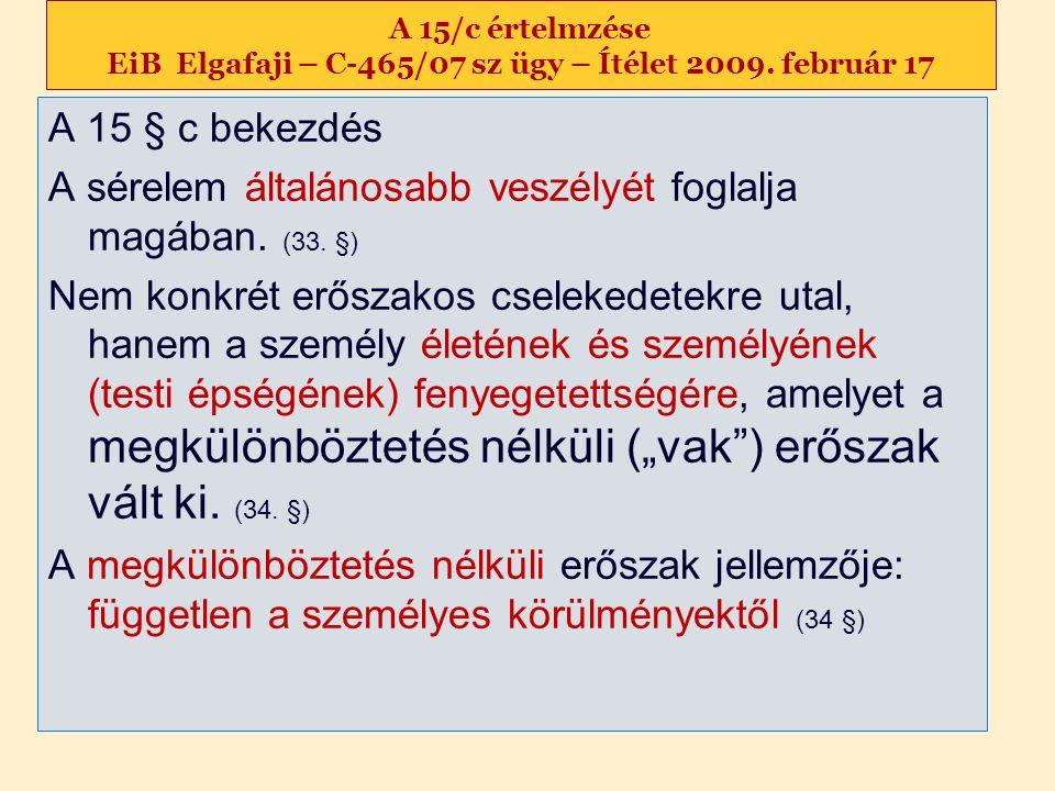 A 15/c értelmzése EiB Elgafaji – C-465/07 sz ügy – Ítélet 2009