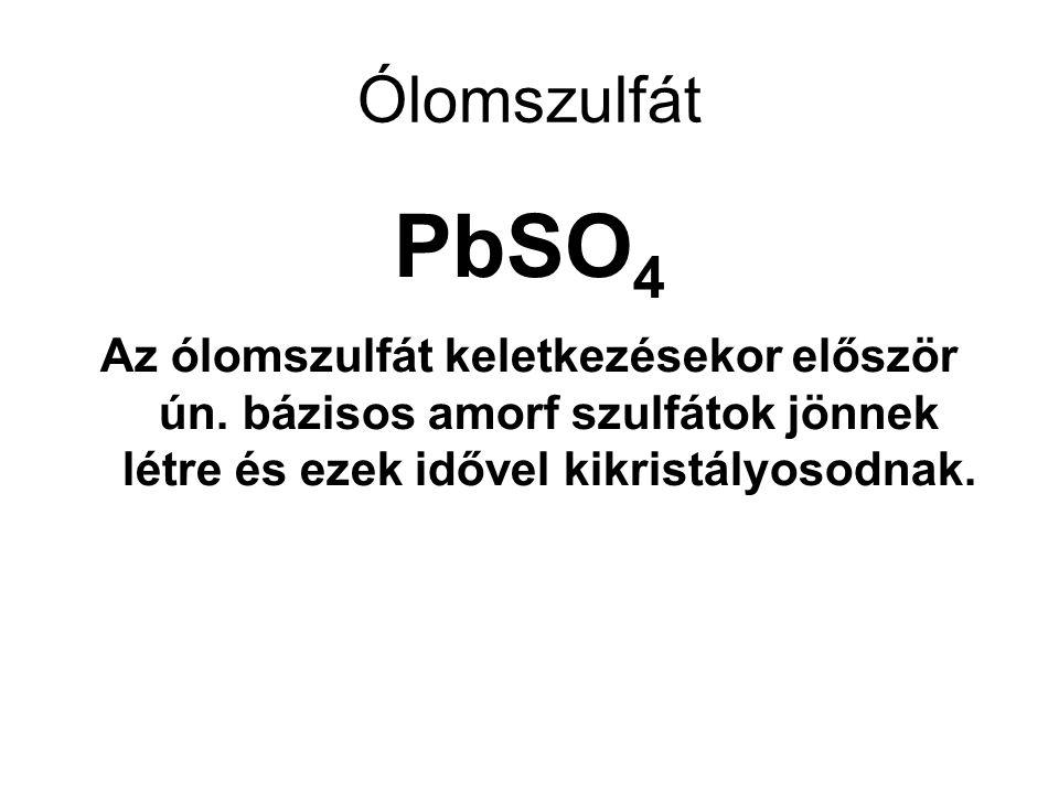 Ólomszulfát PbSO4. Az ólomszulfát keletkezésekor először ún.