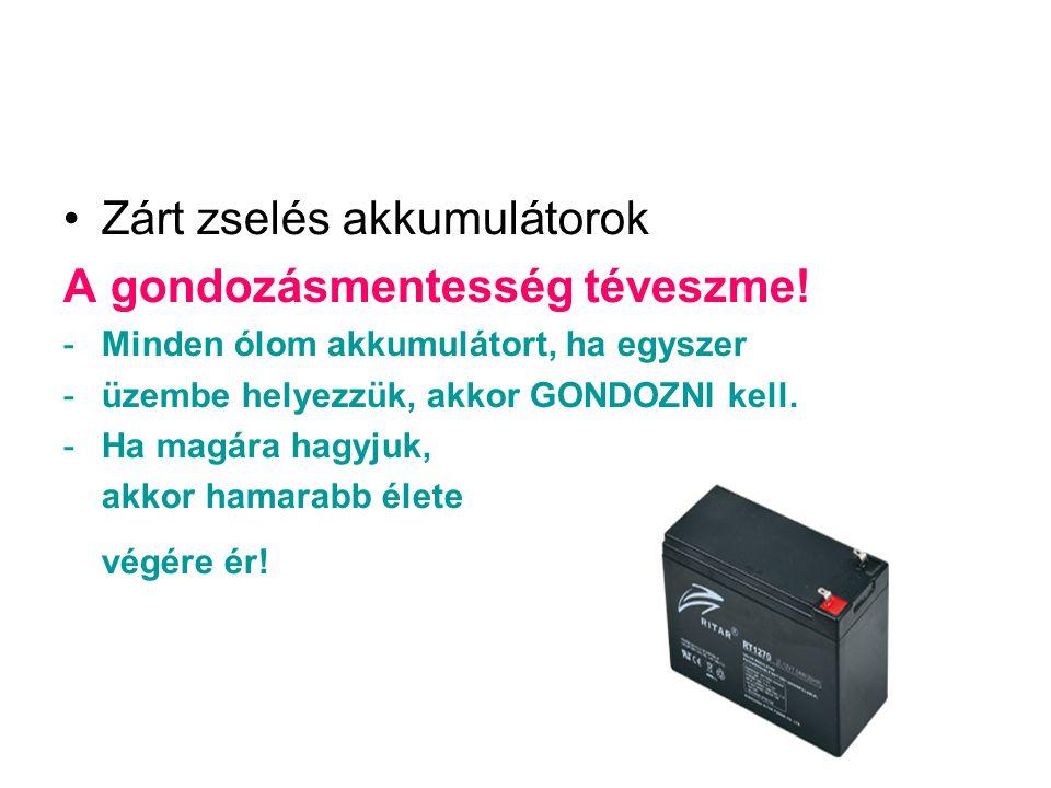 Zárt zselés akkumulátorok A gondozásmentesség téveszme!